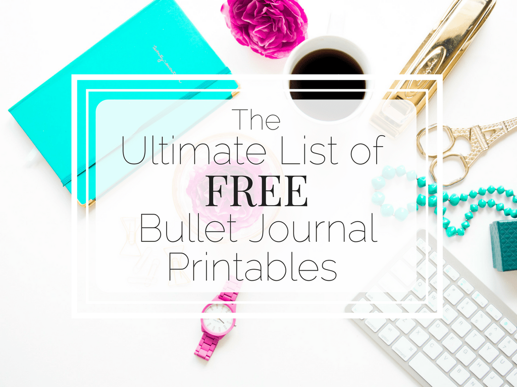 All FREE bullet journal printables found in the internet are listed here in one handy list for you! www.littlemissrose.com