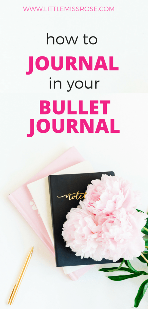 Why you should journal in your bullet journal www.littlemissrose.com