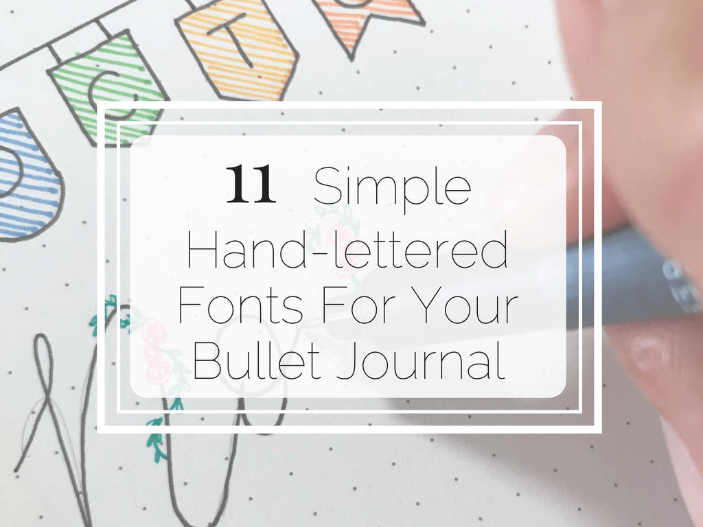 Simple HandLettered Fonts For Your Bullet Journal  Little Miss Rose