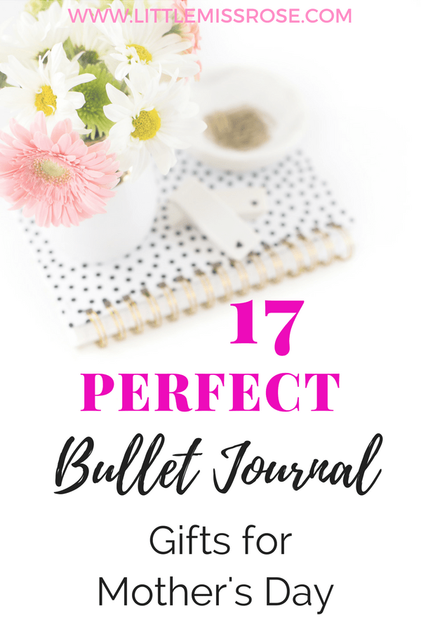 Need help finding the perfect Mother's Day gift? Here is a list of 17 perfect bullet journal gifts for your mother