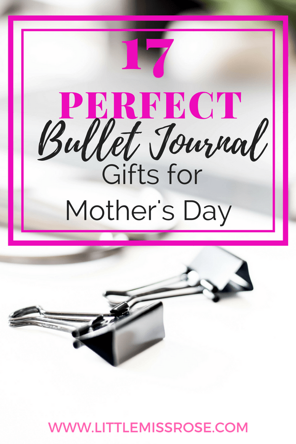 Find the perfect bullet journal gift for mother's day, including a digital download!  www.littlemissrose.com