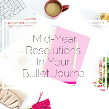 Mid-Year Resolutions In Your Bullet Journal