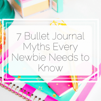 7 Bullet Journal Myths Every Newbie Needs to Know