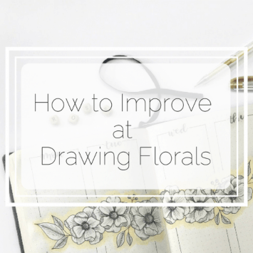 How To Improve at Drawing Florals!