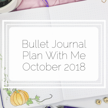 Bullet Journal – Plan With Me – October 2018