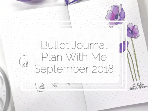 Bullet Journal – Plan With Me – September 2018