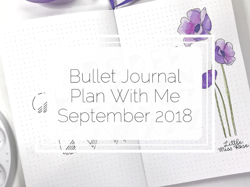 September 2018 Bullet Journal Plan with me Little Miss Rose