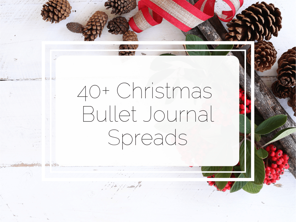 40+ Jolly Christmas ideas for your bullet journal