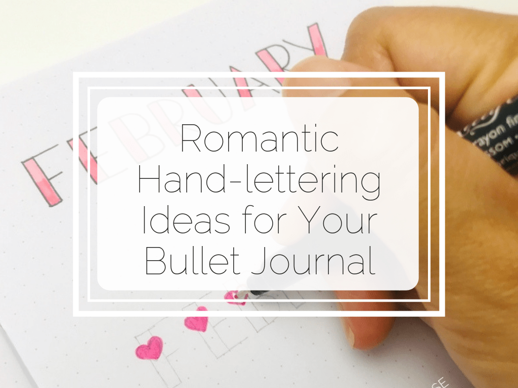 Romantic hand lettering ideas for headings in your bullet journal