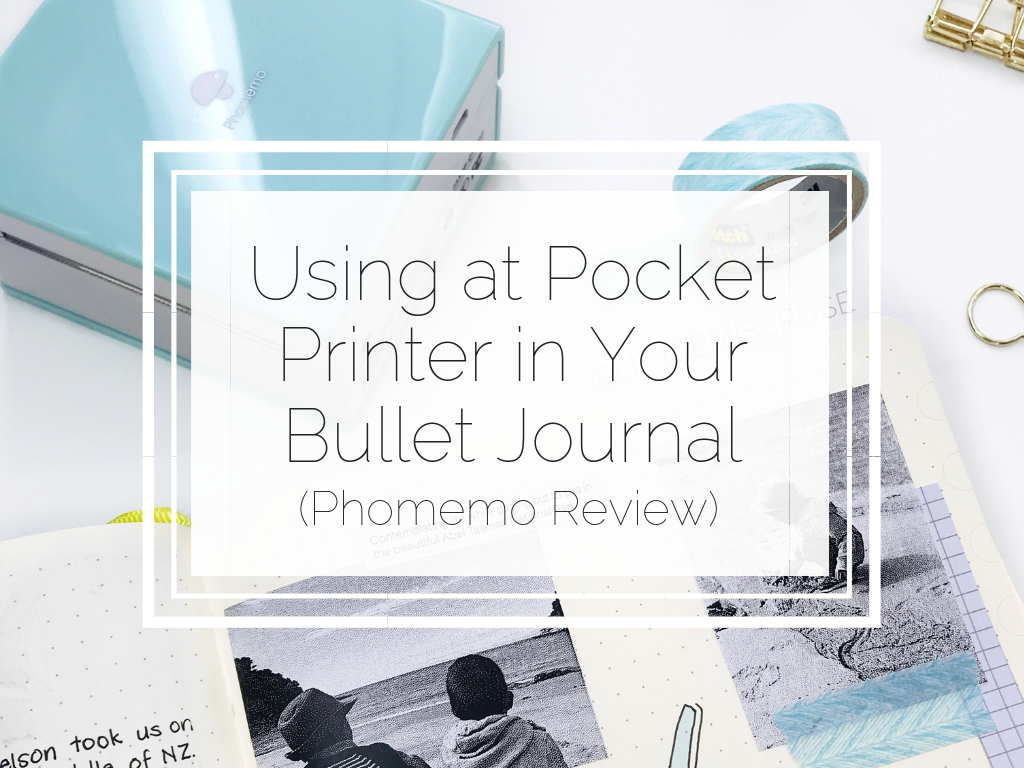 How to use a pocket printer in your bullet journal to create a precious memory spread - a Phomemo printer review