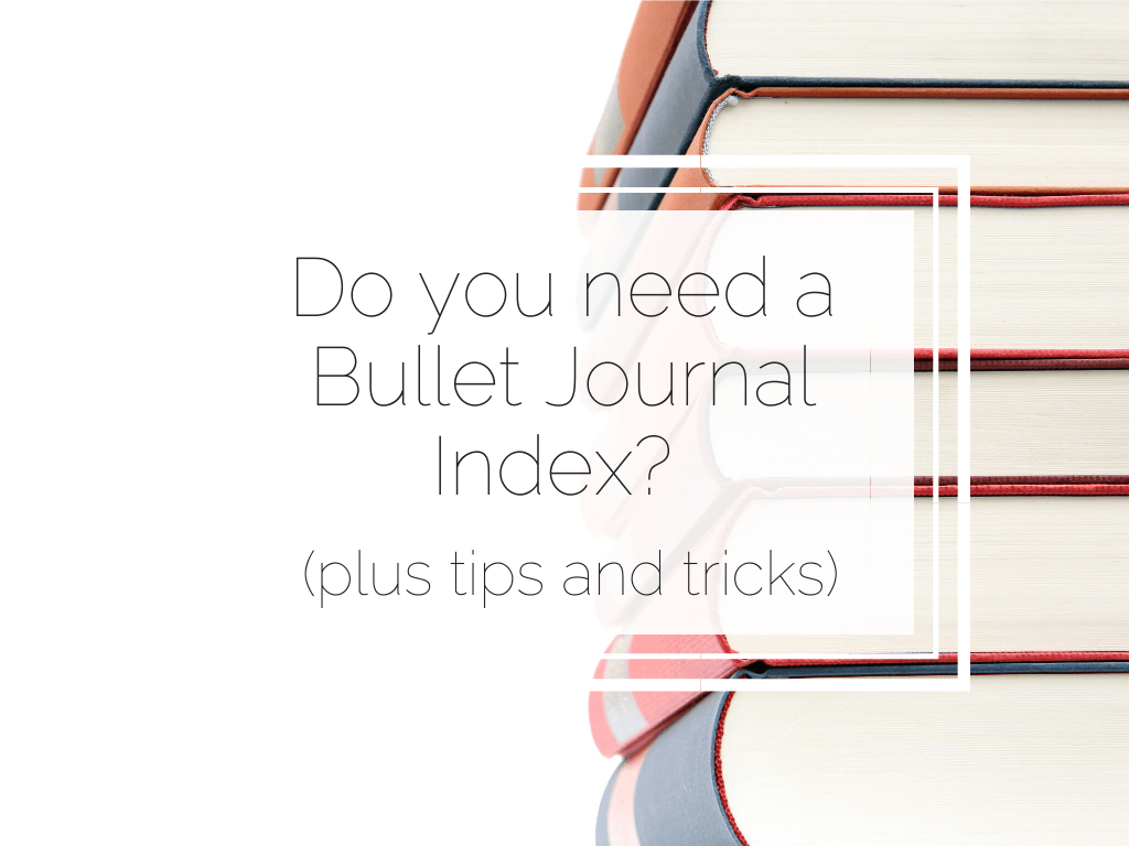 Bullet Journal Index tips and tricks blog post
